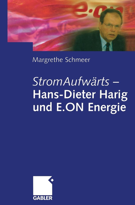 Margrethe Schmeer StromAufwarts - Hans-Dieter Harig und E.ON Energie цены