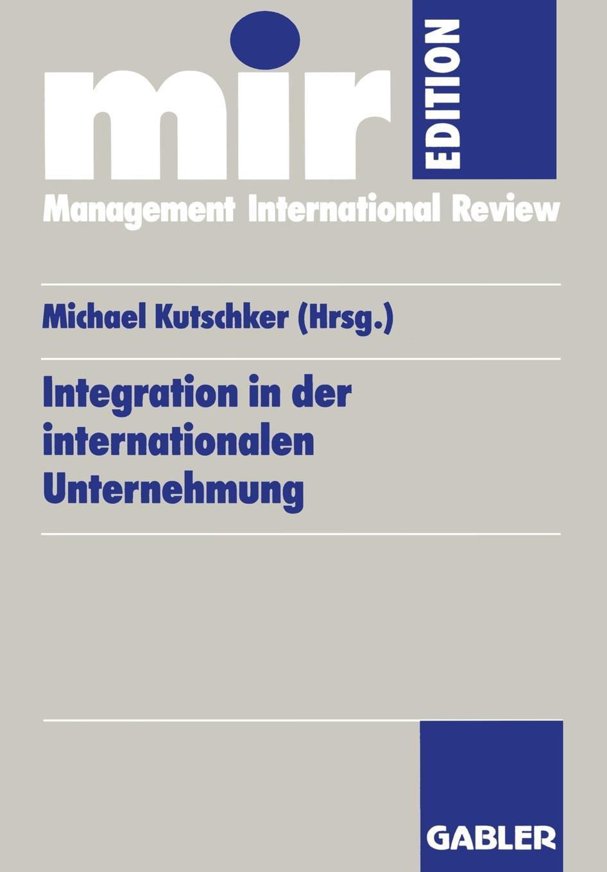 Michael Kutschker Integration in der internationalen Unternehmung c graupner blaset mit der posaune zu zion gwv 1102 25