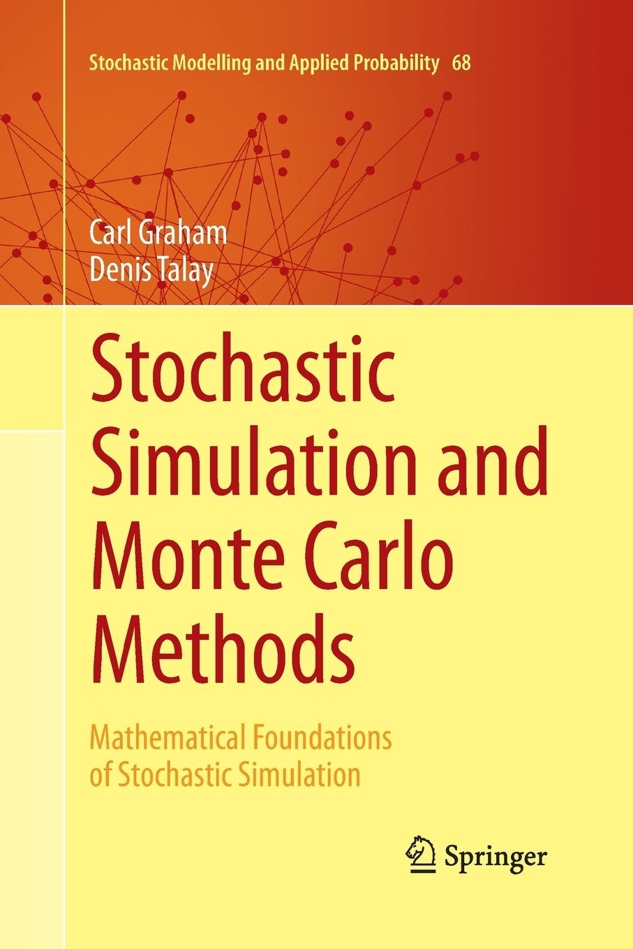 Carl Graham, Denis Talay Stochastic Simulation and Monte Carlo Methods. Mathematical Foundations of Stochastic Simulation mario rometsch quasi monte carlo methods in finance