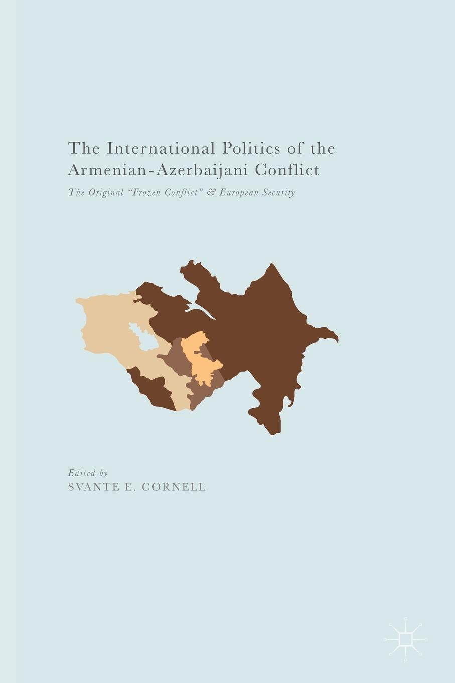 The International Politics of the Armenian-Azerbaijani Conflict. The Original Frozen Conflict and European Security john brademas the politics of education conflict and consensus on capitol hill