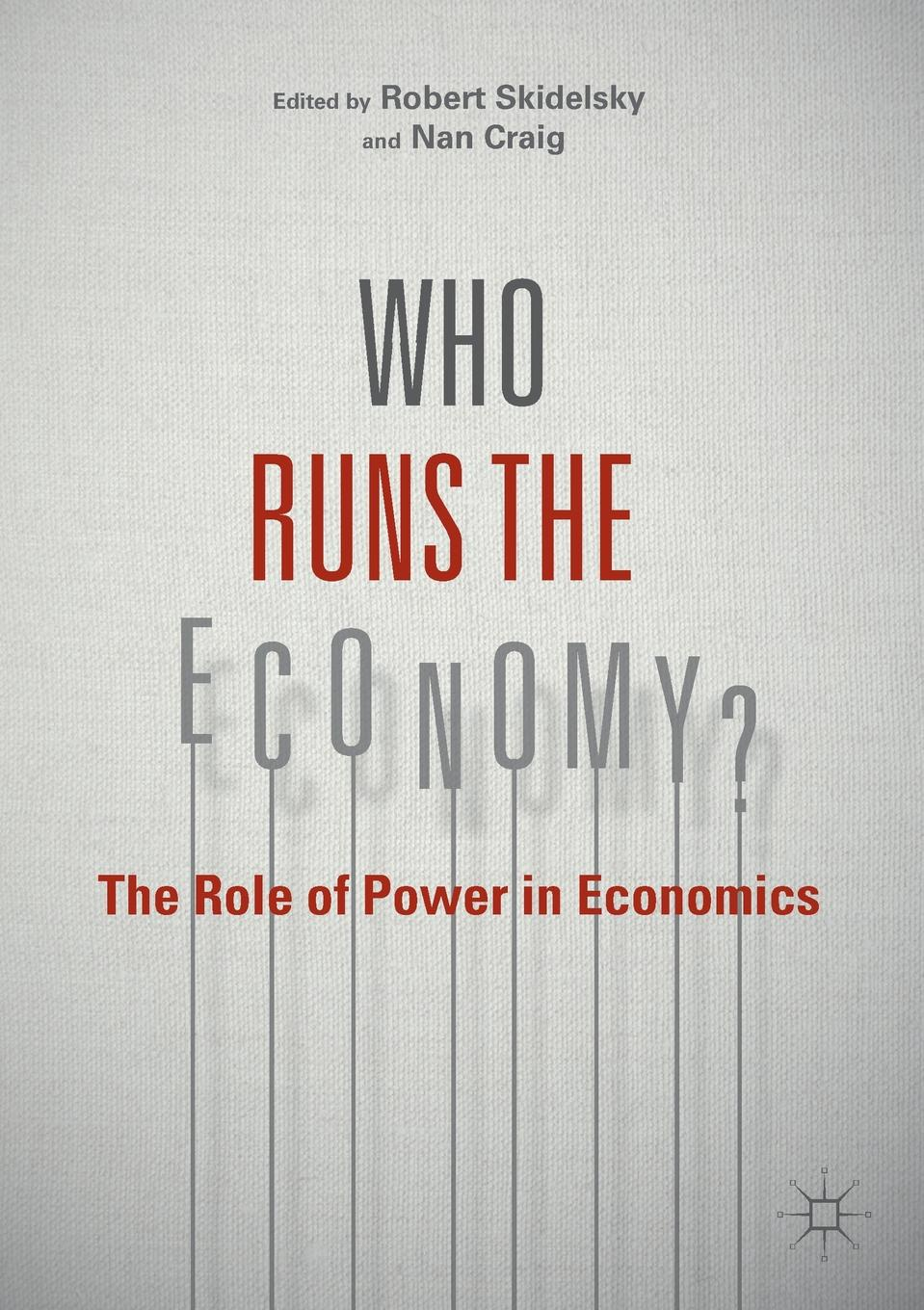 Who Runs the Economy?. The Role of Power in Economics greg ip aarp the little book of economics how the economy works in the real world