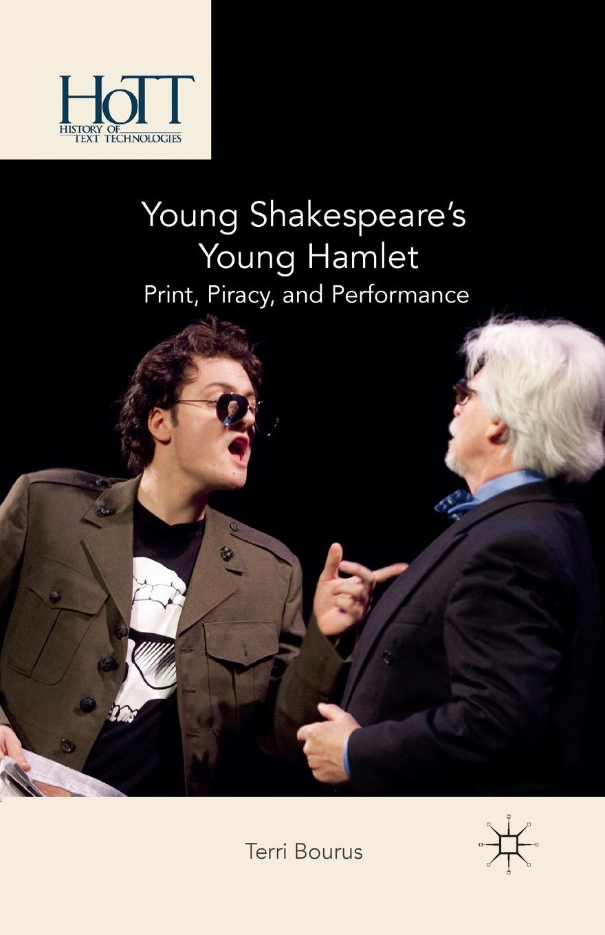 T. Bourus Young Shakespeare's Young Hamlet. Print, Piracy, and Performance цены