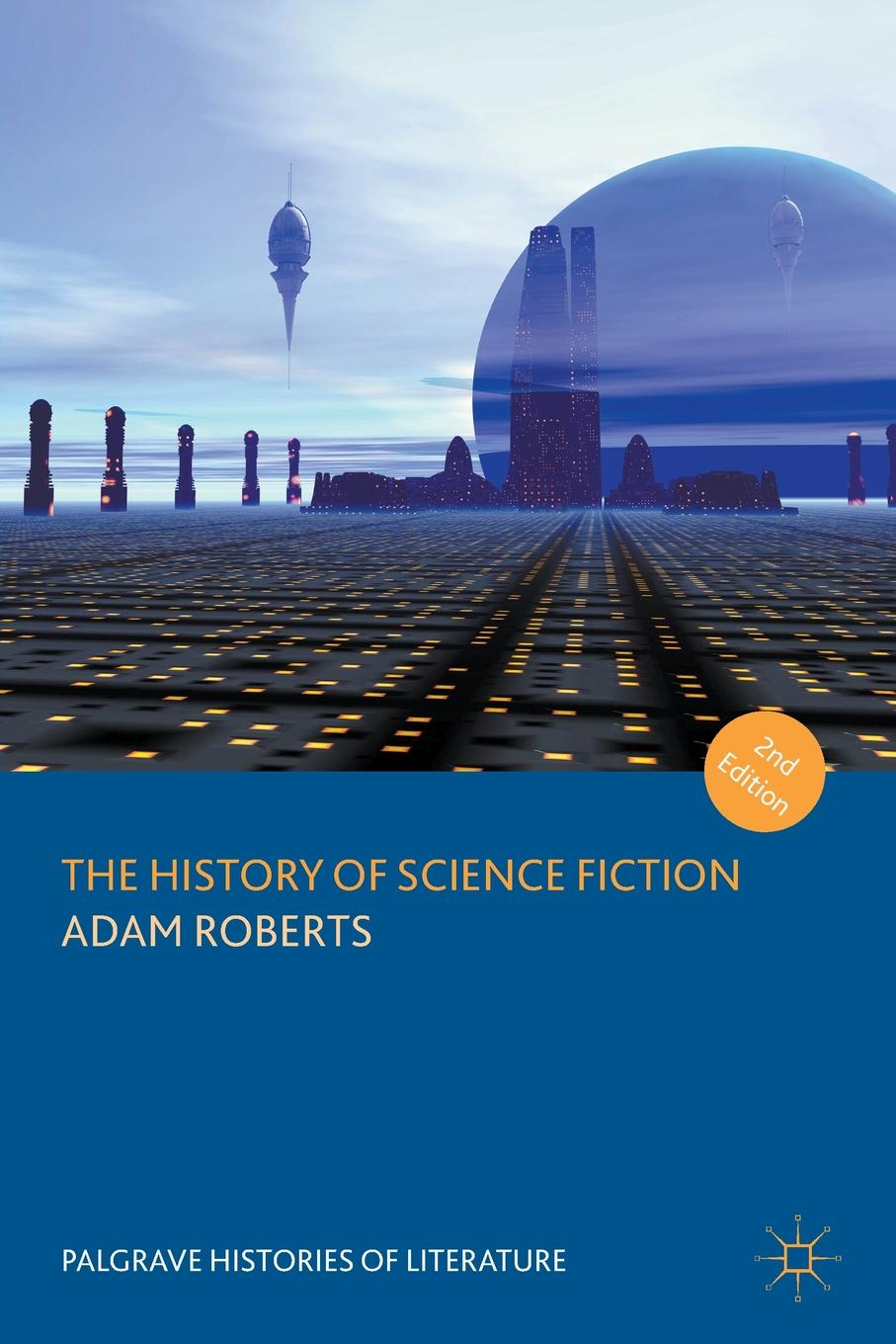 Adam Roberts The History of Science Fiction stefan weißhampel the role of science fiction