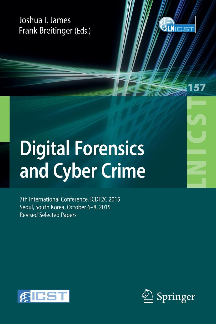 Digital Forensics and Cyber Crime. 7th International Conference, ICDF2C 2015, Seoul, South Korea, October 6-8, 2015. Revised Selected Papers все цены