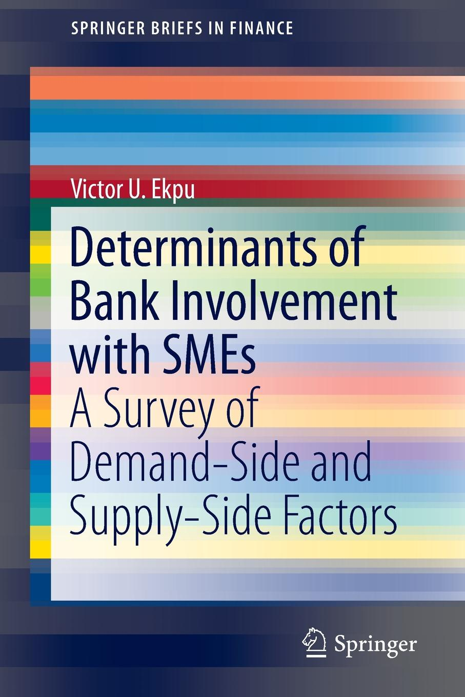 Victor U. Ekpu Determinants of Bank Involvement with SMEs. A Survey of Demand-Side and Supply-Side Factors socio economic determinants of performance of smes