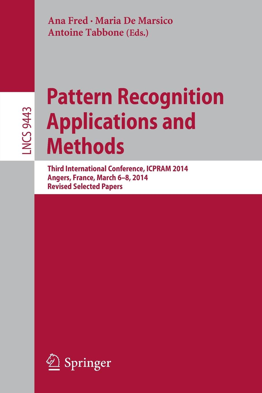 Pattern Recognition Applications and Methods. Third International Conference, ICPRAM 2014, Angers, France, March 6-8, 2014, Revised Selected Papers sm caen angers sco