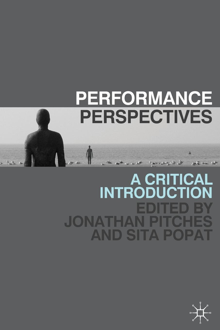 Performance Perspectives. A Critical Introduction lee artz global entertainment media a critical introduction