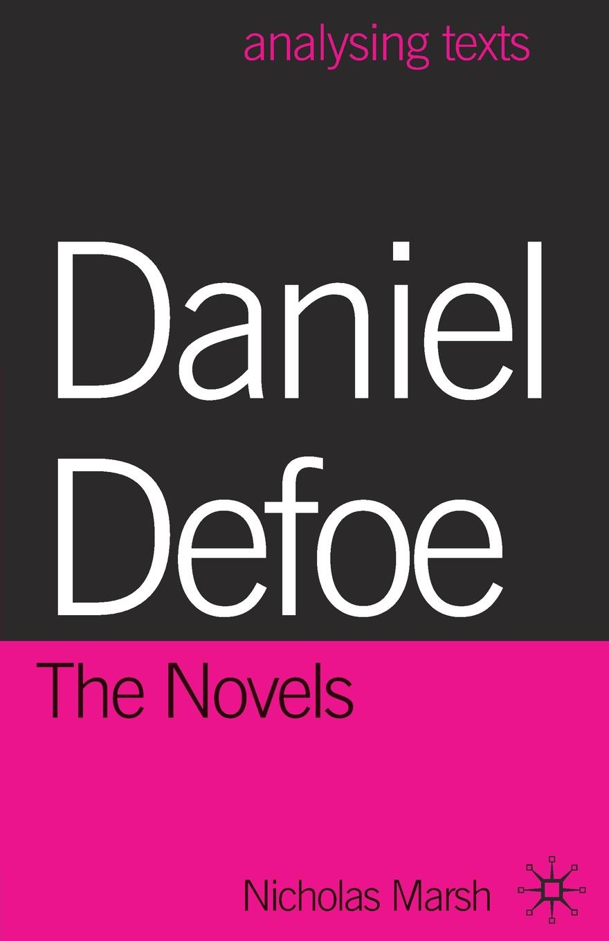 Nicholas Marsh Daniel Defoe. The Novels defoe d novels