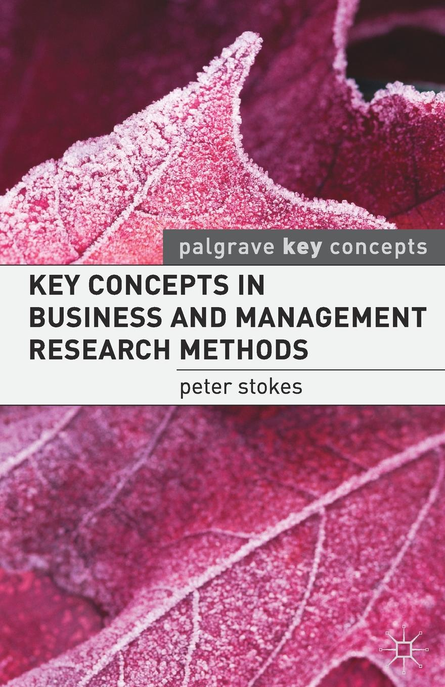 Peter Stokes Key Concepts in Business and Management Research Methods rainer haag multivalency concepts research and applications