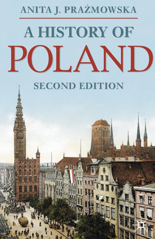 Anita J. Prazmowska A History of Poland insight guides poland