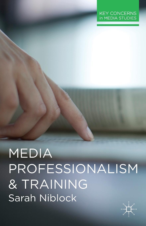 цены Sarah Niblock Media Professionalism and Training