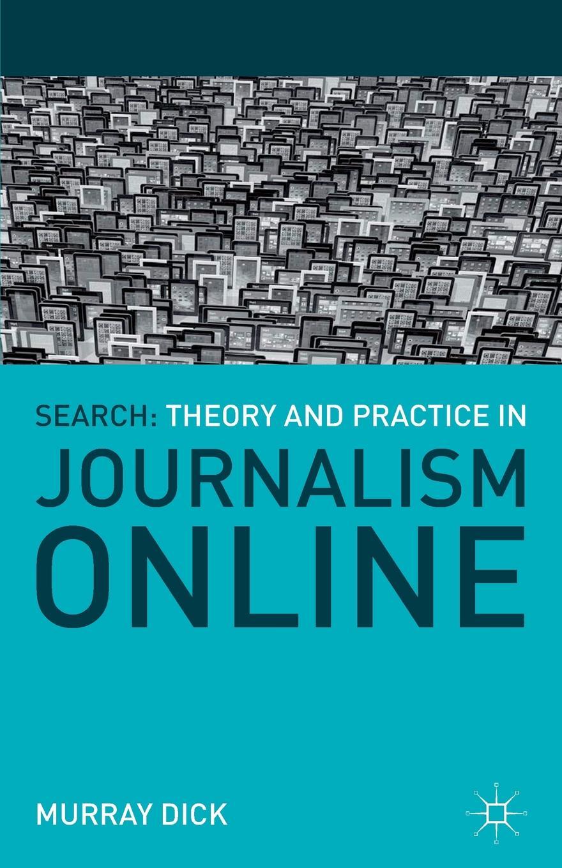 купить Murray Dick Search. Theory and Practice in Journalism Online по цене 4852 рублей
