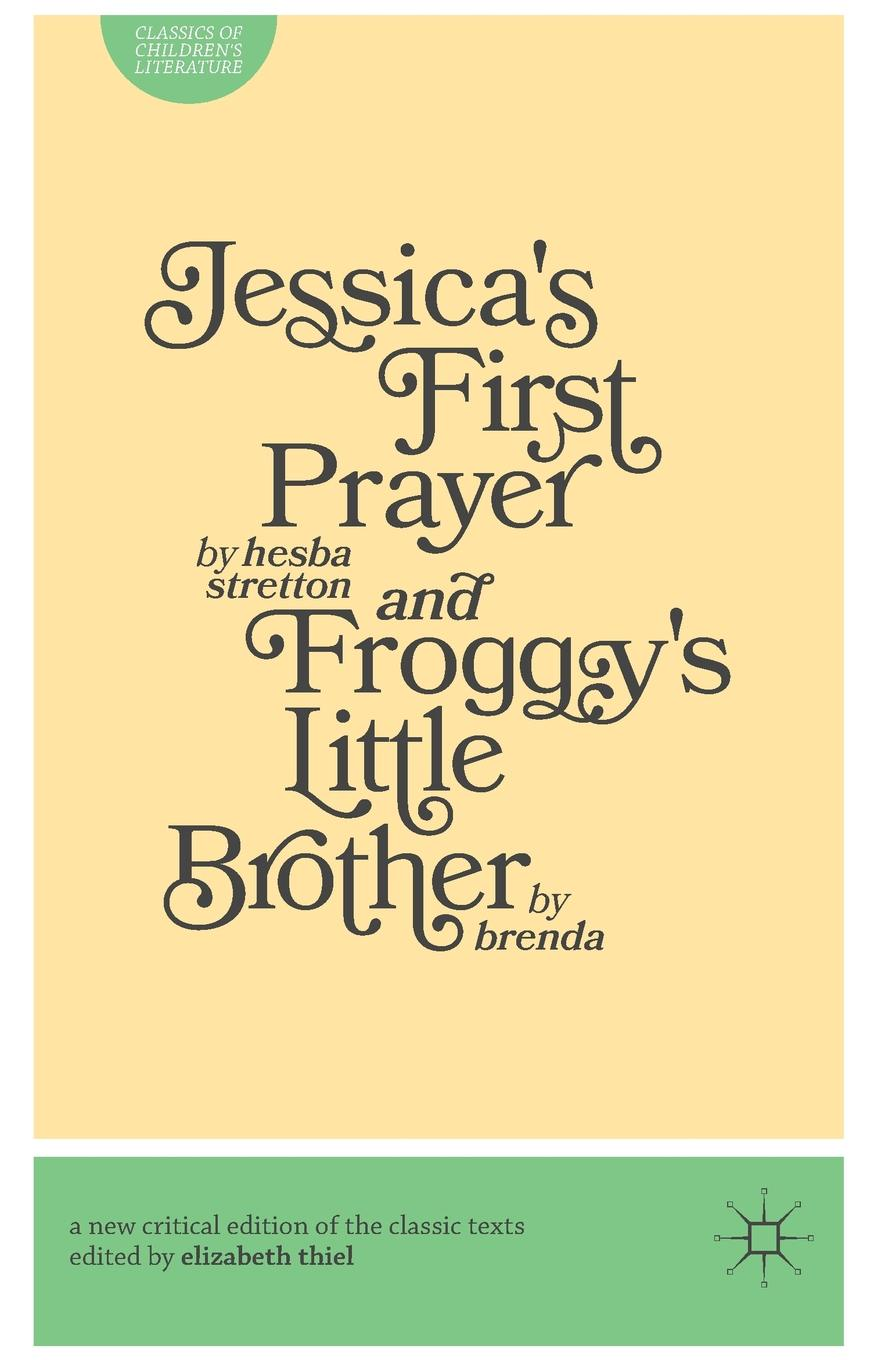 Hesba Stratton, Brenda NA Jessica's First Prayer and Froggy's Little Brother brenda harlen mciver s mission