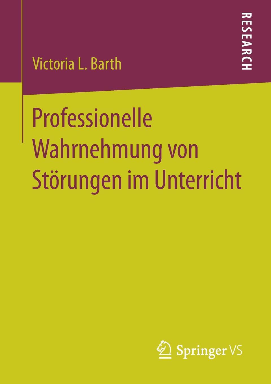 Victoria L. Barth Professionelle Wahrnehmung von Storungen im Unterricht hans poignée multimedia im unterricht