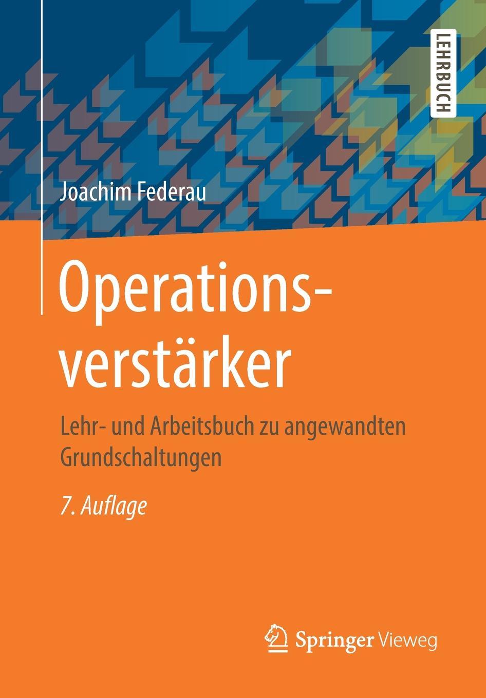 Joachim Federau Operationsverstarker. Lehr- und Arbeitsbuch zu angewandten Grundschaltungen lehr und arbeitsbuch lektionen 1 6 mit audio cd zum arbeitsbuch