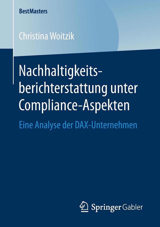 Christina Woitzik Nachhaltigkeitsberichterstattung unter Compliance-Aspekten. Eine Analyse der DAX-Unternehmen мебель dax