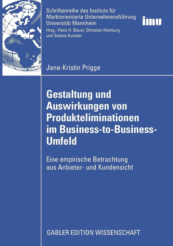 Jana Prigge Gestaltung und Auswirkungen von Produkteliminationen im Business-to-Business-Umfeld
