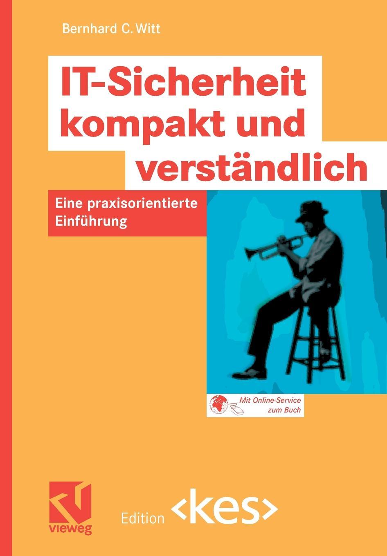 Bernhard C. Witt IT-Sicherheit kompakt und verstandlich