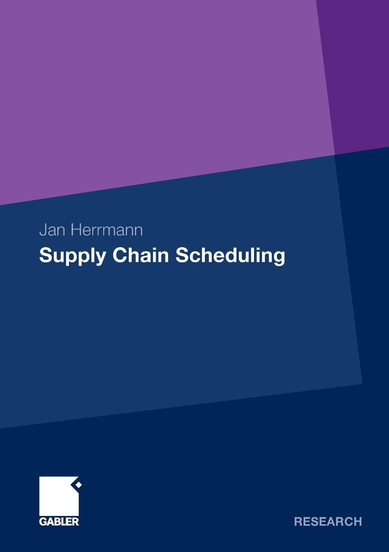 "Supply Chain Scheduling Книга""Supply Chain Scheduling""...."