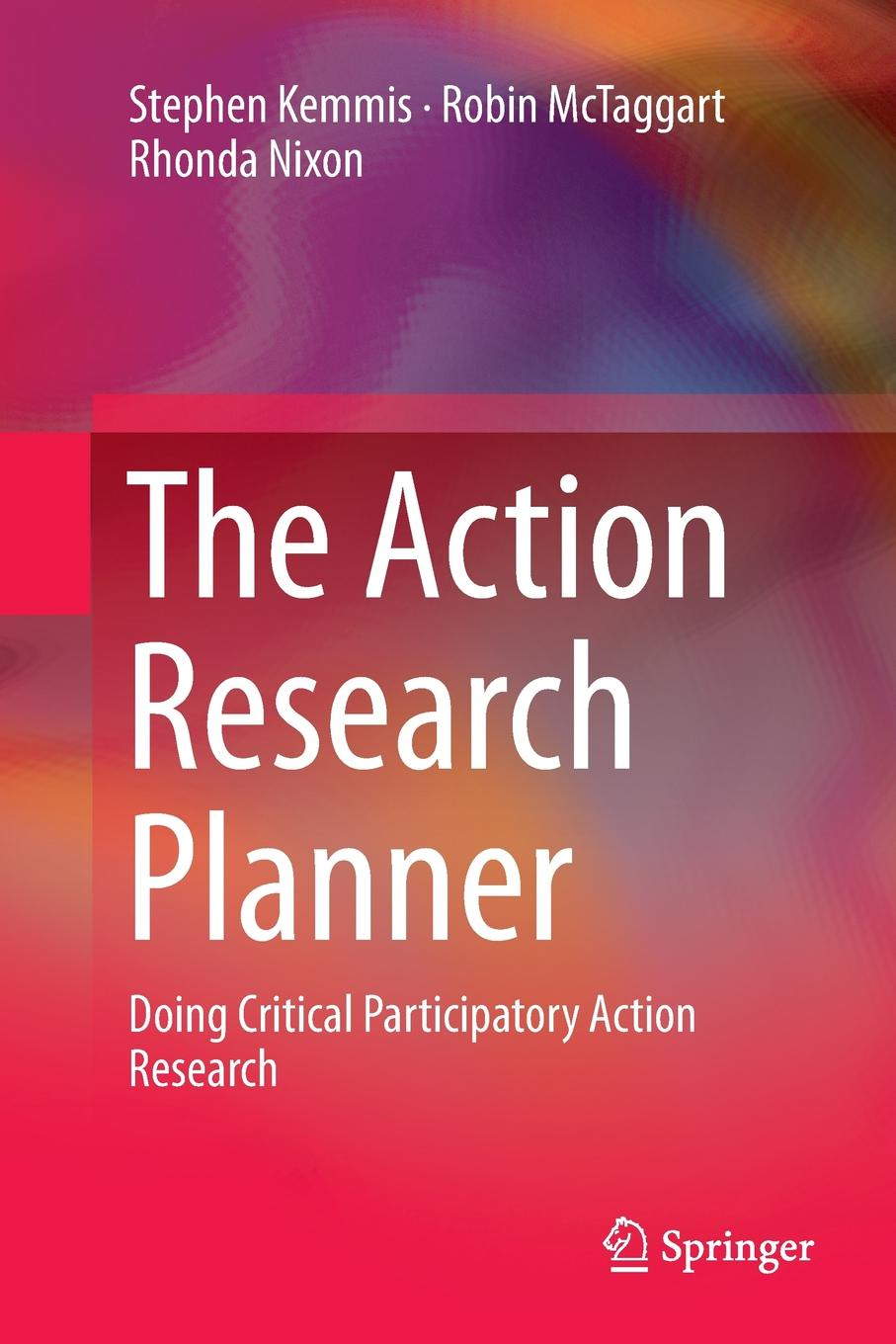 цена на Stephen Kemmis, Robin McTaggart, Rhonda Nixon The Action Research Planner. Doing Critical Participatory Action Research