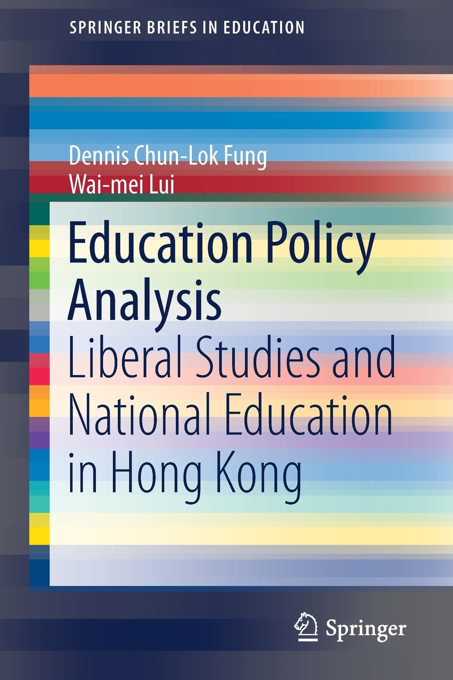 Dennis Chun-Lok Fung, Wai-mei Lui Education Policy Analysis. Liberal Studies and National Education in Hong Kong leadership and policy in education