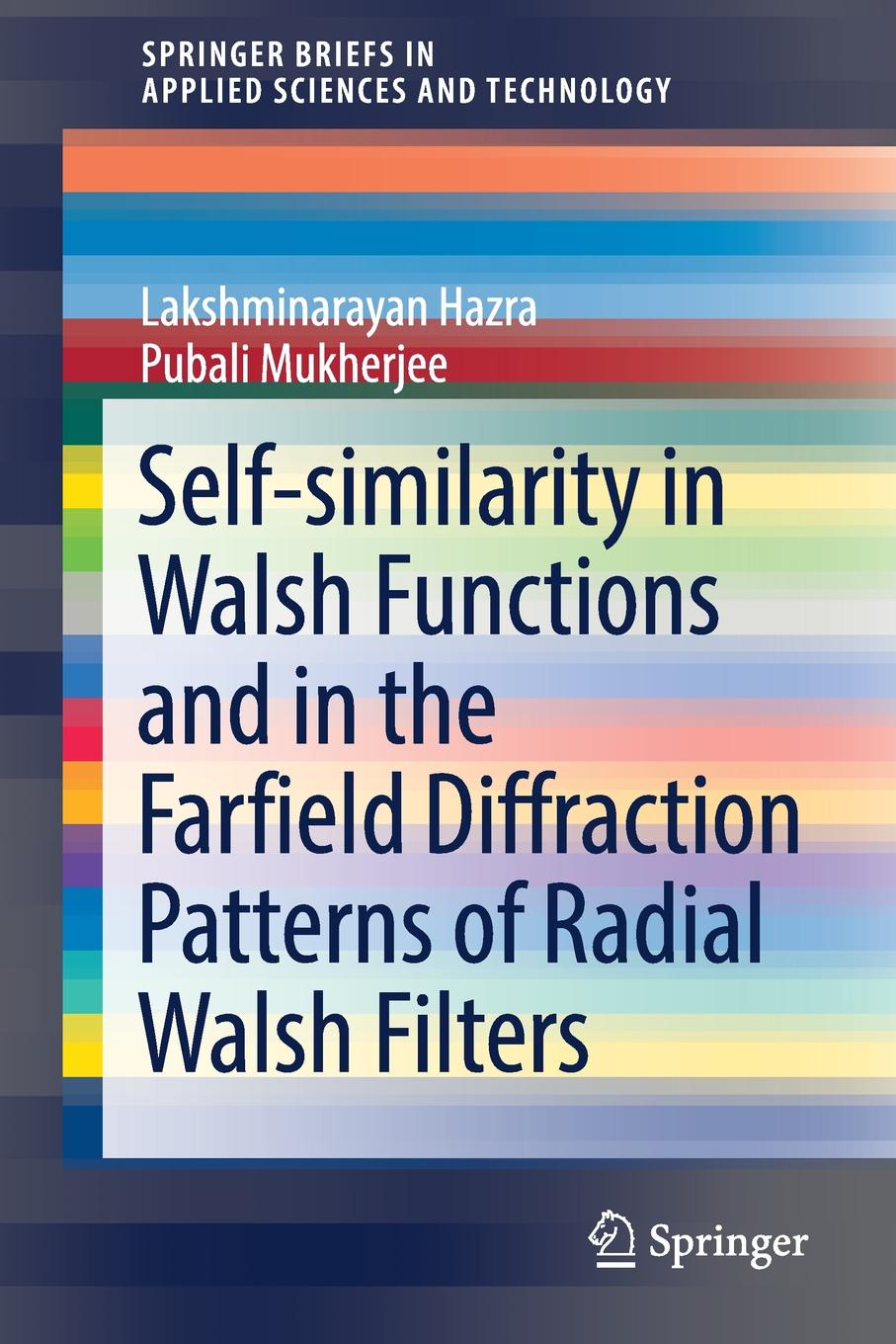Lakshminarayan Hazra, Pubali Mukherjee Self-similarity in Walsh Functions and in the Farfield Diffraction Patterns of Radial Walsh Filters walsh george e washer the raccoon