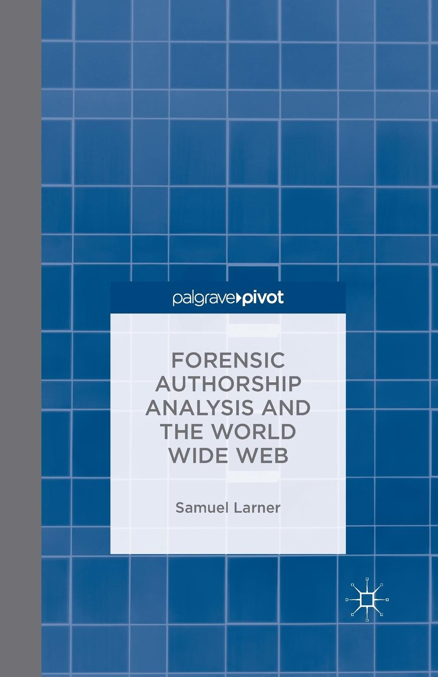 S. Larner Forensic Authorship Analysis and the World Wide Web fred smith handbook of forensic drug analysis