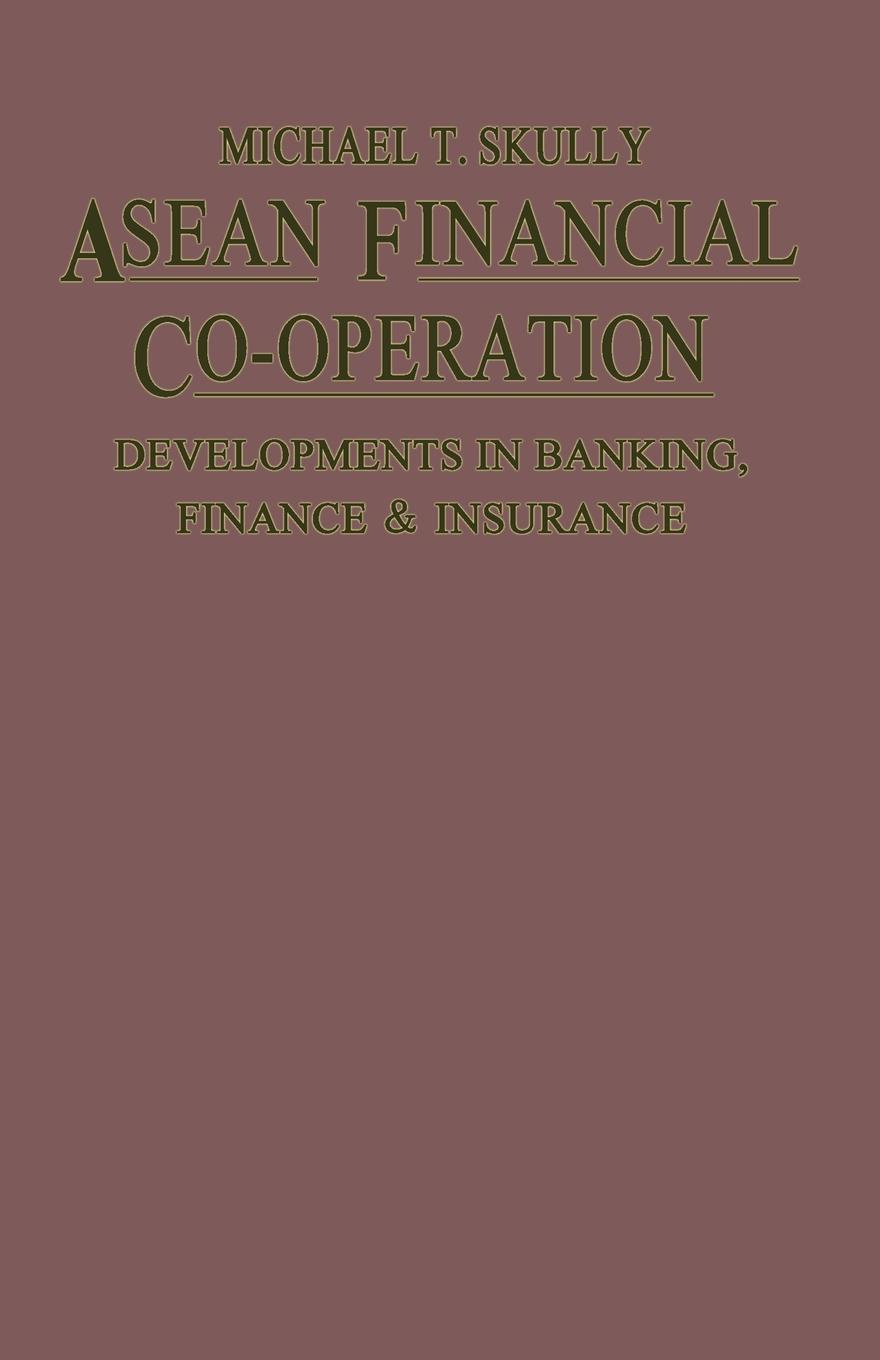 Michael T. Skully ASEAN Financial Co-Operation. Developments in Banking, Finance and Insurance banking reforms and agricultural finance in india