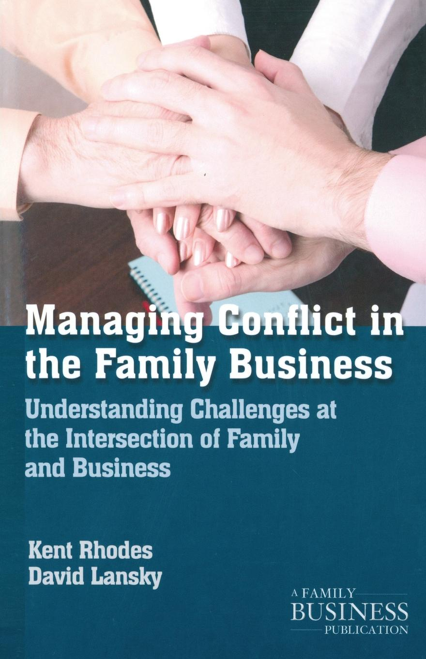 K. Rhodes, D. Lansky Managing Conflict in the Family Business. Understanding Challenges at the Intersection of Family and Business d e berlyne conflict arousal and curiosity