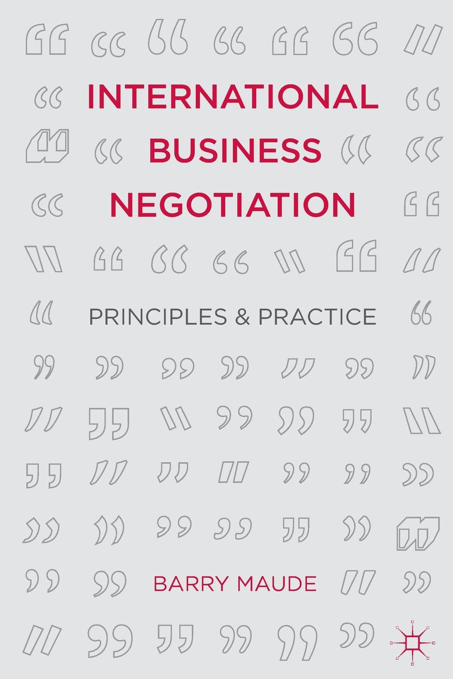 Barry Maude International Business Negotiation. Principles and Practice walter pohl l economic geology principles and practice