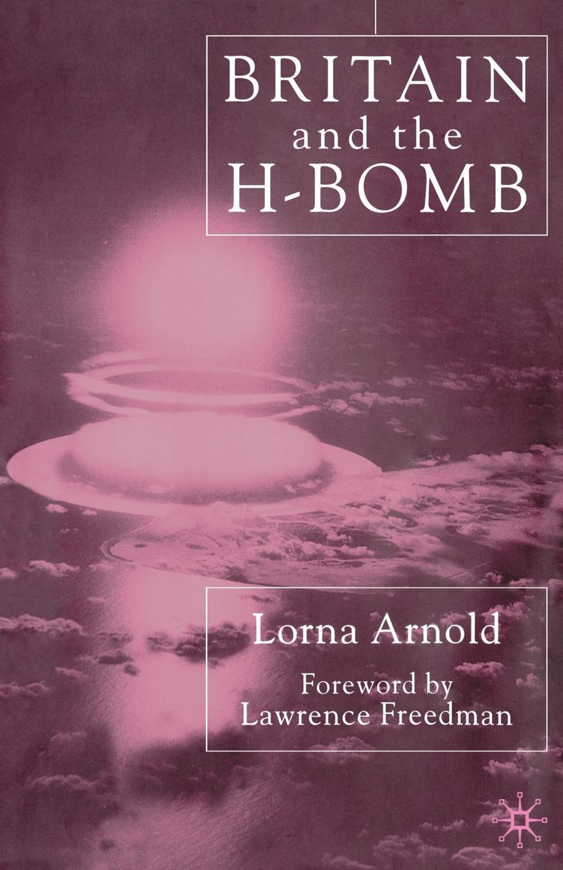 лучшая цена L. Arnold Britain and the H-Bomb