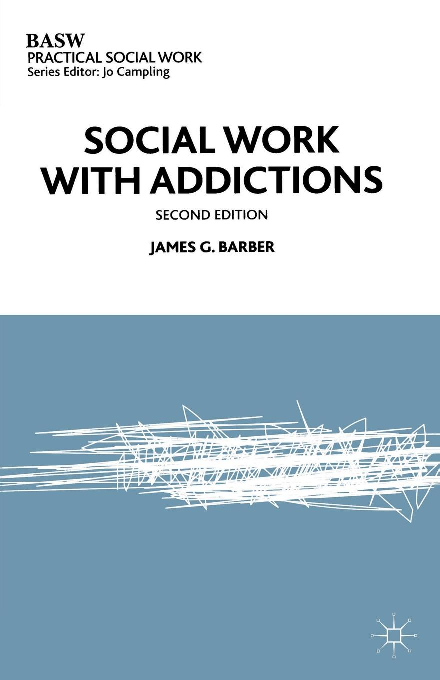 James G. Barber Social Work with Addictions