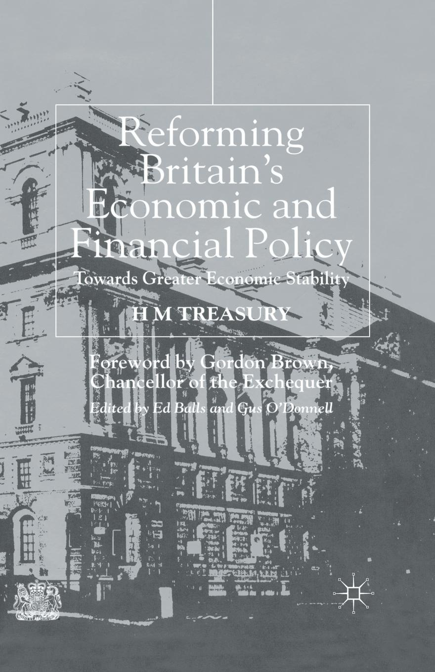 H. Treasury Reforming Britain's Economic and Financial Policy. Towards Greater Economic Stability richard baldwin rikard forslid philippe martin economic geography and public policy
