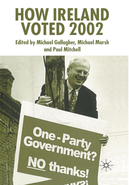 Michael Gallagher, Michael Marsh, Paul Mitchell How Ireland Voted 2002 недорого