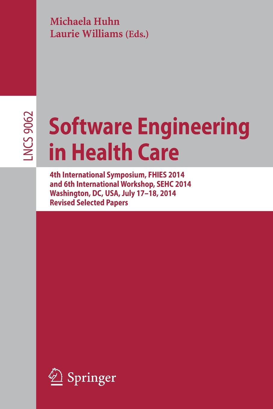 Software Engineering in Health Care. 4th International Symposium, FHIES 2014, and 6th International Workshop, SEHC 2014, Washington, DC, USA, July 17-18, 2014, Revised Selected Papers washington dc top 10