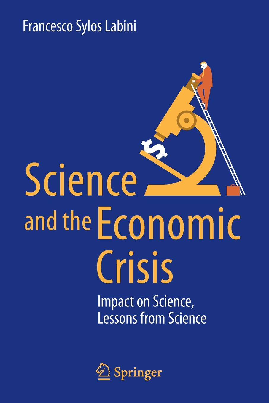 цены на Francesco Sylos Labini Science and the Economic Crisis. Impact on Science, Lessons from Science  в интернет-магазинах