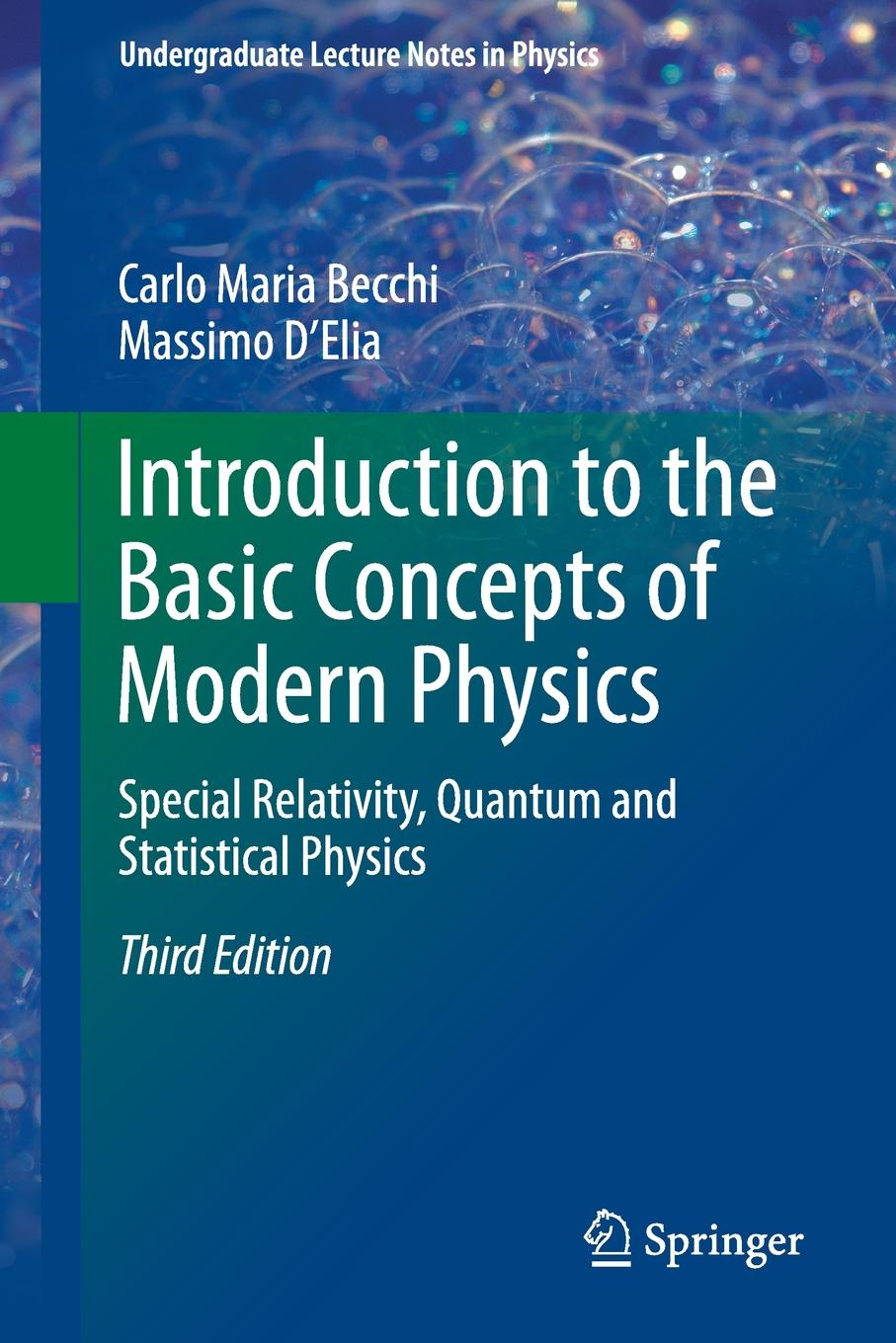 Фото - Carlo Maria Becchi, Massimo D'Elia Introduction to the Basic Concepts of Modern Physics. Special Relativity, Quantum and Statistical Physics edward wolf l nanophysics and nanotechnology an introduction to modern concepts in nanoscience