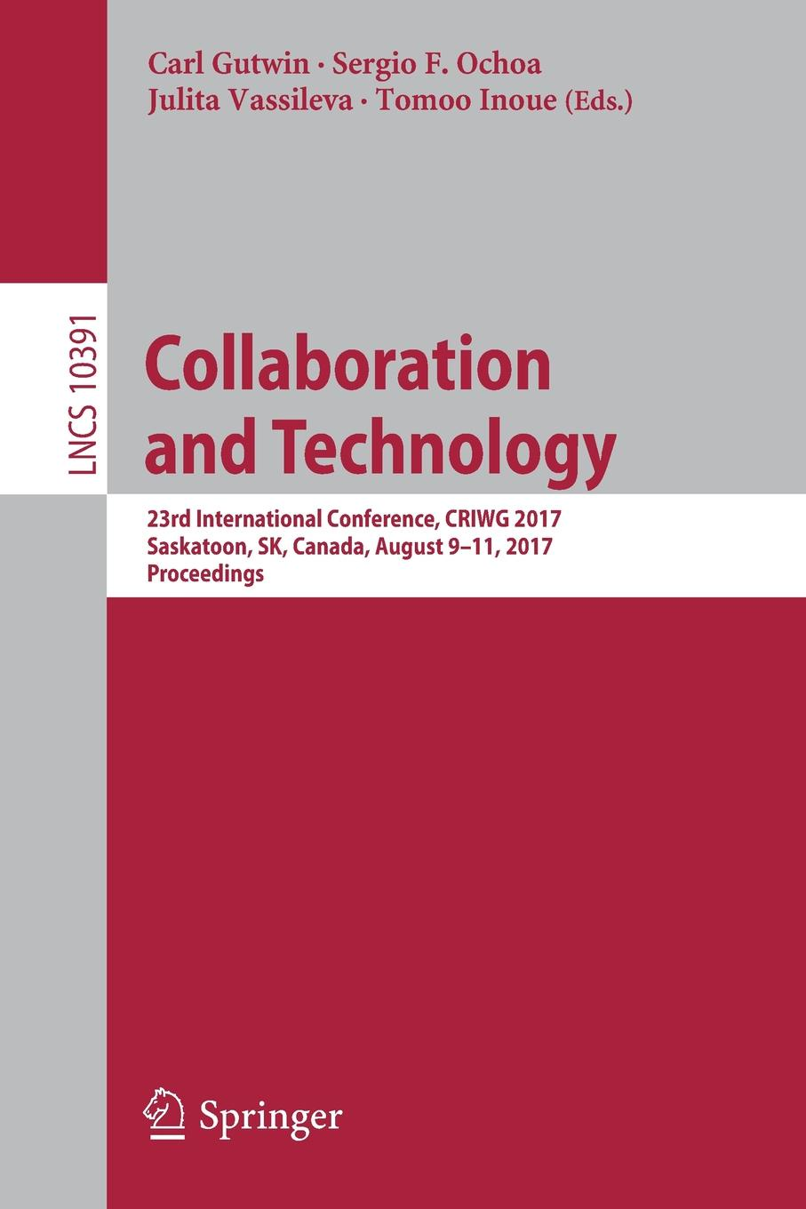 Collaboration and Technology. 23rd International Conference, CRIWG 2017, Saskatoon, SK, Canada, August 9-11, 2017, Proceedings