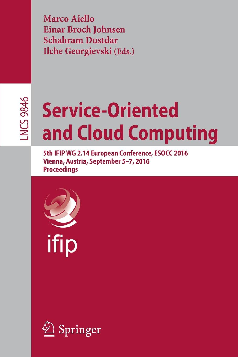 Service-Oriented and Cloud Computing. 5th IFIP WG 2.14 European Conference, ESOCC 2016, Vienna, Austria, September 5-7, 2016, Proceedings bubendorfer kris market oriented grid and utility computing