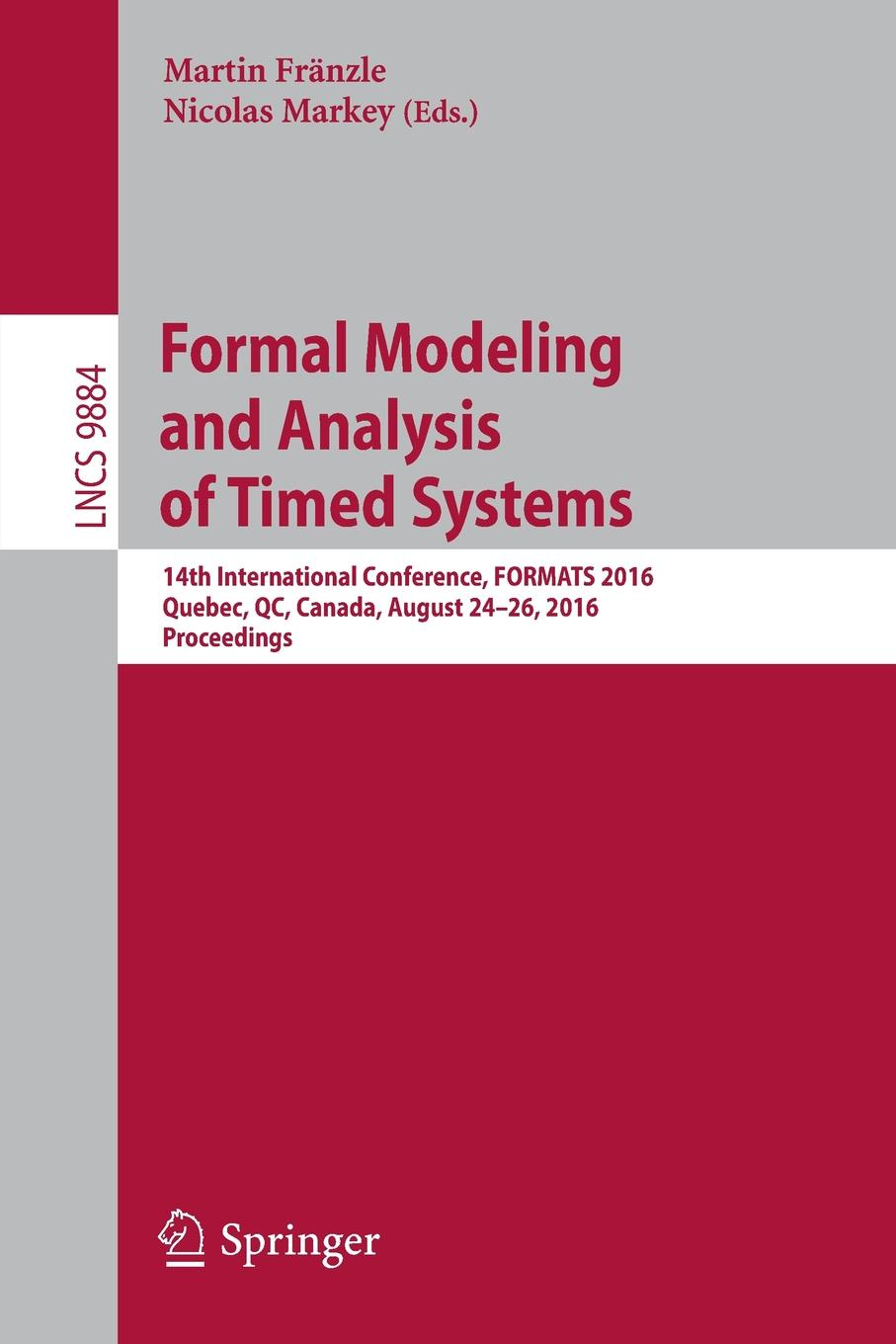 Formal Modeling and Analysis of Timed Systems. 14th International Conference, FORMATS 2016, Quebec, QC, Canada, August 24-26, 2016, Proceedings modeling and analysis of manufacturing systems