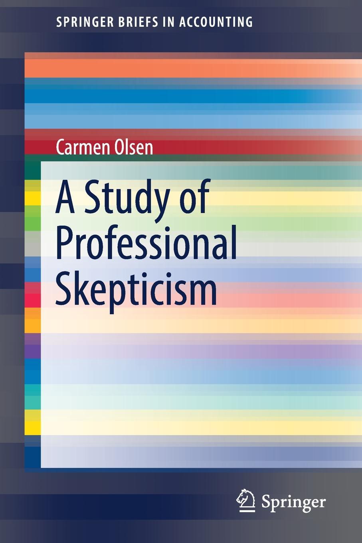 Carmen Olsen A Study of Professional Skepticism недорго, оригинальная цена