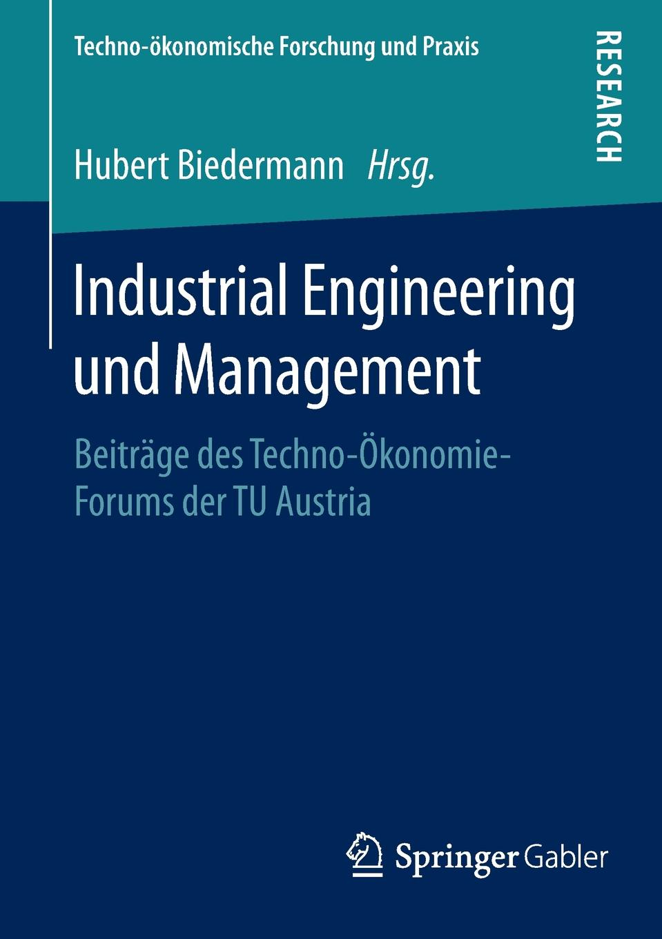 Industrial Engineering und Management. Beitrage des Techno-Okonomie-Forums der TU Austria yahia zare mehrjerdi english for industrial engineering students