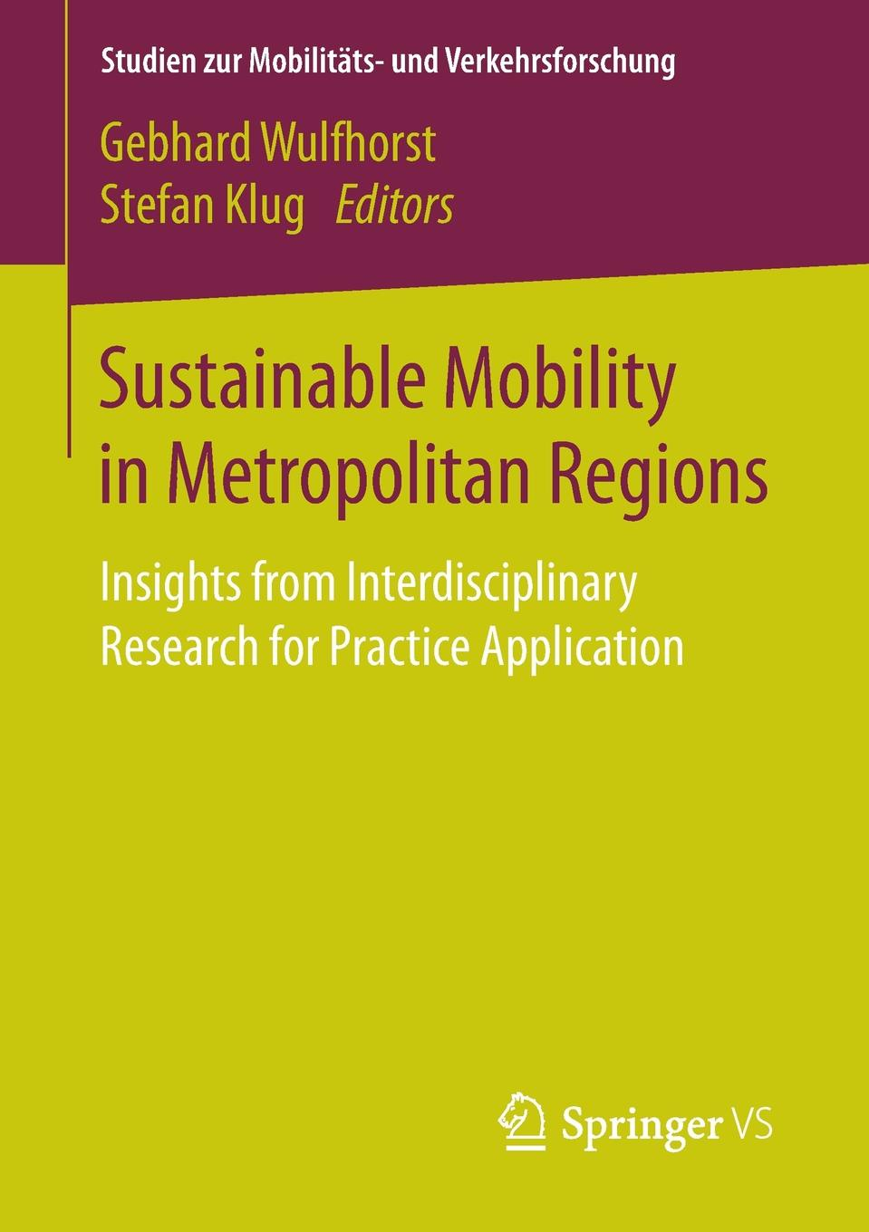 Sustainable Mobility in Metropolitan Regions. Insights from Interdisciplinary Research for Practice Application origin metropolitan 345710