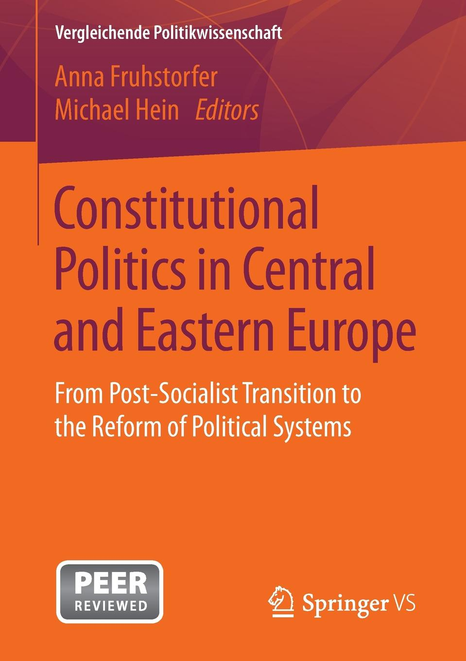 Constitutional Politics in Central and Eastern Europe. From Post-Socialist Transition to the Reform of Political Systems gordon peery f the post reform guide to derivatives and futures isbn 9781118205402