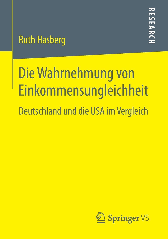 Ruth Hasberg Die Wahrnehmung von Einkommensungleichheit. Deutschland und die USA im Vergleich tim sprissler hugo chavez und die usa