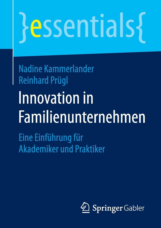 """Innovation in Familienunternehmen. Eine Einfuhrung fur Akademiker und Praktiker Книга""""Innovation in Familienunternehmen. Eine Einfhrung..."""