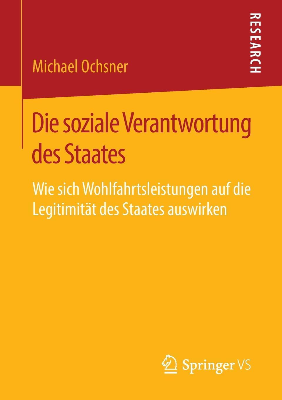 Michael Ochsner Die soziale Verantwortung des Staates. Wie sich Wohlfahrtsleistungen auf die Legitimitat des Staates auswirken ramy youssef diplomatie als institution des modernen staates