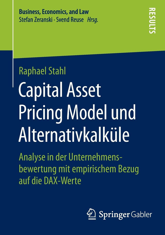 Raphael Stahl Capital Asset Pricing Model und Alternativkalkule. Analyse in der Unternehmensbewertung mit empirischem Bezug auf die DAX-Werte мебель dax