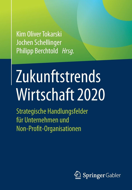 Zukunftstrends Wirtschaft 2020. Strategische Handlungsfelder fur Unternehmen und Non-Profit-Organisationen building non profit communities online