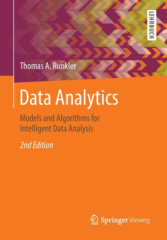 Thomas A. Runkler Data Analytics. Models and Algorithms for Intelligent Data Analysis цена в Москве и Питере